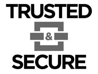 mark for TRUSTED & SECURE, trademark #86546572