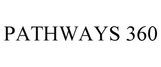 mark for PATHWAYS 360, trademark #86549444
