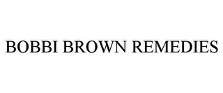 mark for BOBBI BROWN REMEDIES, trademark #86568635