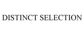 mark for DISTINCT SELECTION, trademark #86587084
