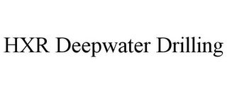 mark for HXR DEEPWATER DRILLING, trademark #86621453