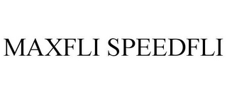 mark for MAXFLI SPEEDFLI, trademark #86647325