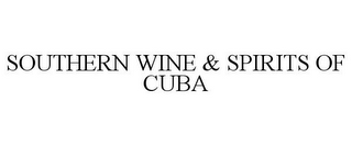 mark for SOUTHERN WINE & SPIRITS OF CUBA, trademark #86704469