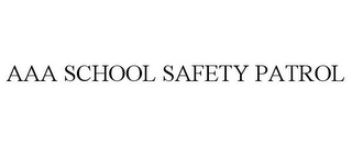 mark for AAA SCHOOL SAFETY PATROL, trademark #86707251