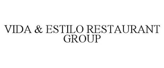 mark for VIDA & ESTILO RESTAURANT GROUP, trademark #86709898