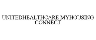 mark for UNITEDHEALTHCARE MYHOUSING CONNECT, trademark #86716750