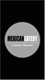 mark for MEXICAN EATERY COMEDERO MEXICANO, trademark #86717242