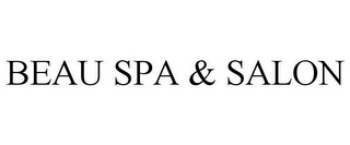 mark for BEAU SPA & SALON, trademark #86721176