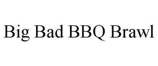 mark for BIG BAD BBQ BRAWL, trademark #86721731