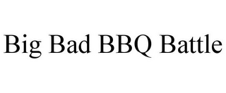mark for BIG BAD BBQ BATTLE, trademark #86721735