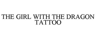 mark for THE GIRL WITH THE DRAGON TATTOO, trademark #86730784