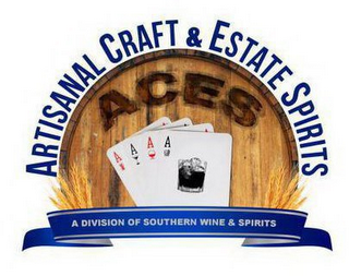 mark for ARTISANAL CRAFT & ESTATES SPIRITS ACES A DIVISION OF SOUTHERN WINE & SPIRITS, trademark #86743004
