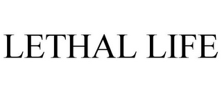 mark for LETHAL LIFE, trademark #86744332