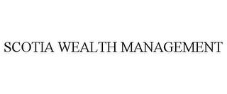 mark for SCOTIA WEALTH MANAGEMENT, trademark #86745478