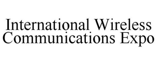 mark for INTERNATIONAL WIRELESS COMMUNICATIONS EXPO, trademark #86762447