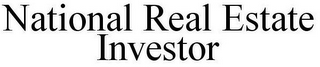 mark for NATIONAL REAL ESTATE INVESTOR, trademark #86762655