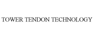 mark for TOWER TENDON TECHNOLOGY, trademark #86763869