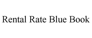 mark for RENTAL RATE BLUE BOOK, trademark #86765372