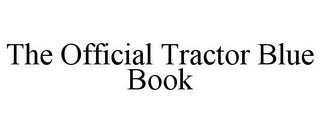 mark for THE OFFICIAL TRACTOR BLUE BOOK, trademark #86765545