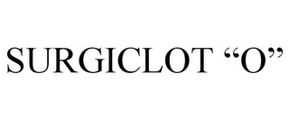 "mark for SURGICLOT ""O"", trademark #86775216"