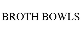 mark for BROTH BOWLS, trademark #86797378