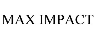 mark for MAX IMPACT, trademark #86805085