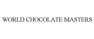 mark for WORLD CHOCOLATE MASTERS, trademark #86806210