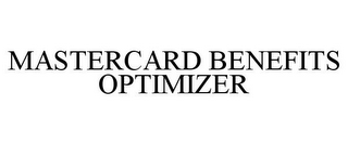 mark for MASTERCARD BENEFITS OPTIMIZER, trademark #86814911