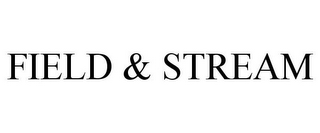 mark for FIELD & STREAM, trademark #86815012