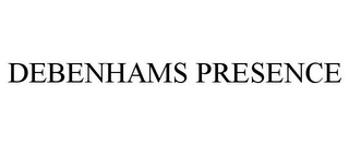 mark for DEBENHAMS PRESENCE, trademark #86838149