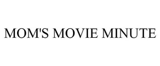 mark for MOM'S MOVIE MINUTE, trademark #86840018