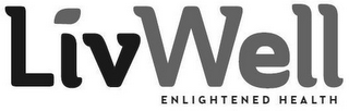 mark for LIVWELL ENLIGHTENED HEALTH, trademark #86860264