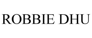mark for ROBBIE DHU, trademark #86900306