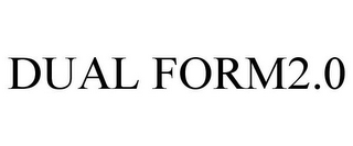 mark for DUAL FORM2.0, trademark #86906283