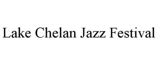 mark for LAKE CHELAN JAZZ FESTIVAL, trademark #86924419