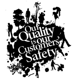 mark for OUR QUALITY IS OUR CUSTOMERS' SAFETY, trademark #86944955
