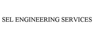 mark for SEL ENGINEERING SERVICES, trademark #86945281