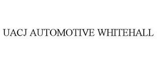 mark for UACJ AUTOMOTIVE WHITEHALL, trademark #86956281