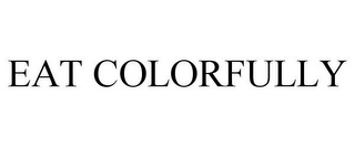 mark for EAT COLORFULLY, trademark #86970731