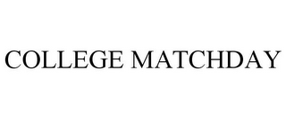 mark for COLLEGE MATCHDAY, trademark #86975144