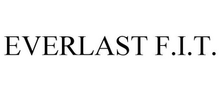 mark for EVERLAST F.I.T., trademark #86978386