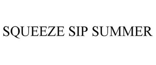 mark for SQUEEZE.SIP.SUMMER, trademark #87019106