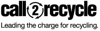 mark for CALL2RECYCLE LEADING THE CHARGE FOR RECYCLING., trademark #87024935