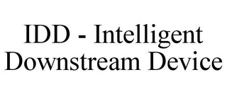mark for IDD - INTELLIGENT DOWNSTREAM DEVICE, trademark #87031194