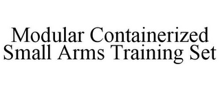 mark for MODULAR CONTAINERIZED SMALL ARMS TRAINING SET, trademark #87042924