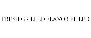 mark for FRESH GRILLED FLAVOR FILLED, trademark #87077499