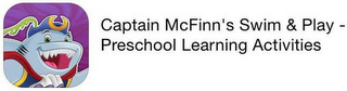 mark for CAPTAIN MCFINN'S SWIM & PLAY - PRESCHOOL LEARNING ACTIVITIES, trademark #87081783