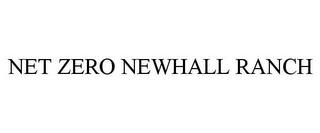 mark for NET ZERO NEWHALL RANCH, trademark #87086488