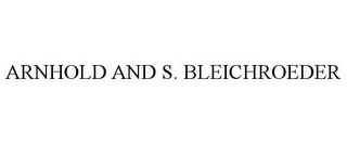 mark for ARNHOLD AND S. BLEICHROEDER, trademark #87088415