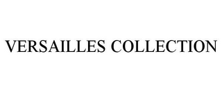 mark for VERSAILLES COLLECTION, trademark #87090897
